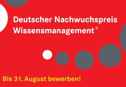 Deutscher Nachwuchspreis Wissensmanagement (Bis 31.08. bewerben!)